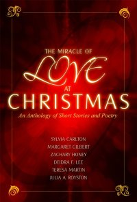 The Miracle of Love at Christmas Zachary Honey